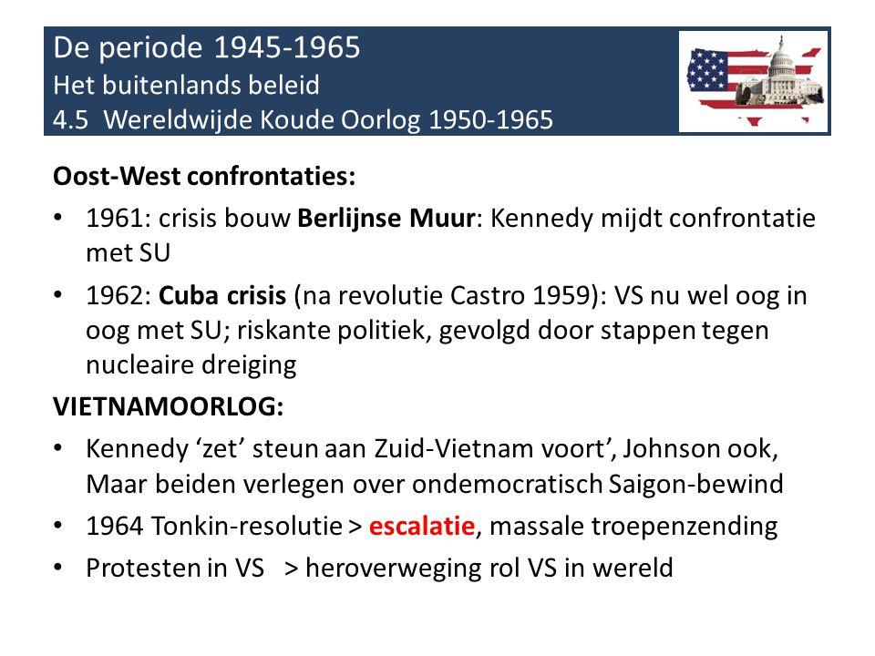 De periode 1945-1965 Het buitenlands beleid 4.5 Wereldwijde Koude Oorlog 1950-1965 1950-53 oorlog Korea McCarthyisme (1950-1954), optie nucleair wapen