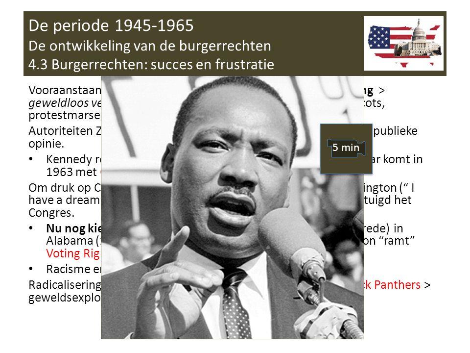 Vooraanstaand figuur Civil Rights Movement: Martin Luther King > geweldloos verzet (vb Gandhi) tegen segregatie.