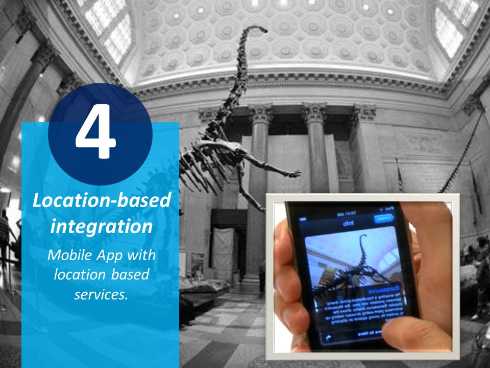 Location-based integration Mobile App with location based services. 4