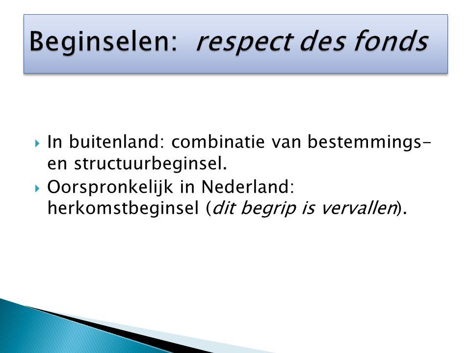  In buitenland: combinatie van bestemmings- en structuurbeginsel.  Oorspronkelijk in Nederland: herkomstbeginsel (dit begrip is vervallen).