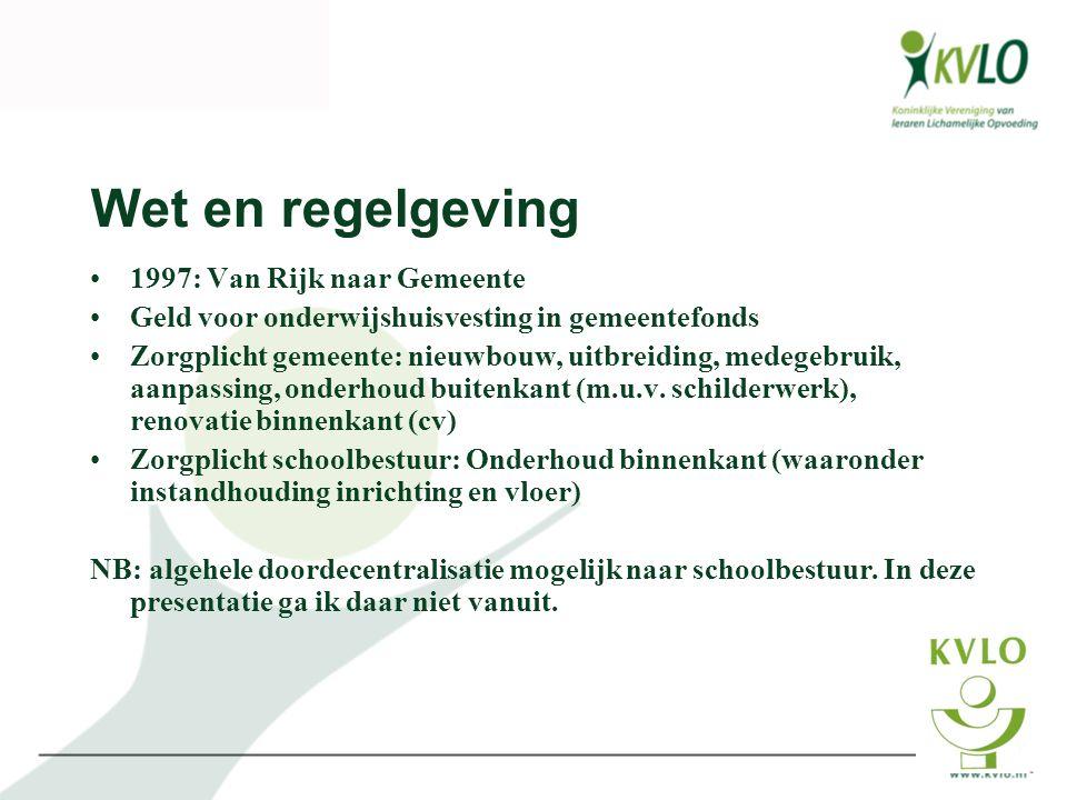 Wet en regelgeving •1997: Van Rijk naar Gemeente •Geld voor onderwijshuisvesting in gemeentefonds •Zorgplicht gemeente: nieuwbouw, uitbreiding, medege