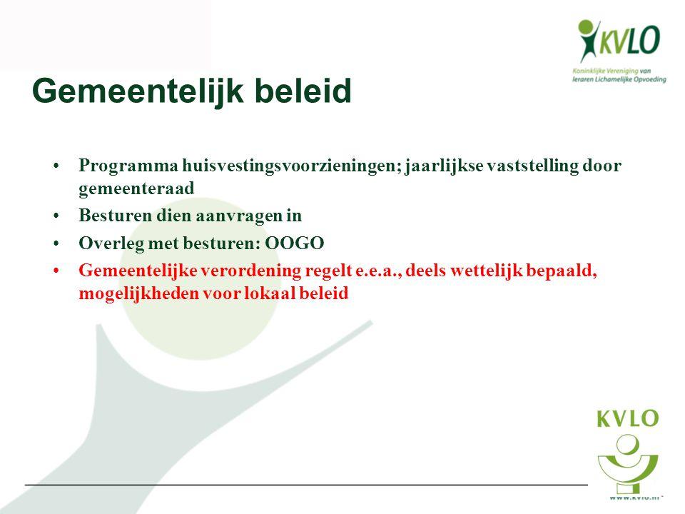 Gemeentelijk beleid •Programma huisvestingsvoorzieningen; jaarlijkse vaststelling door gemeenteraad •Besturen dien aanvragen in •Overleg met besturen: