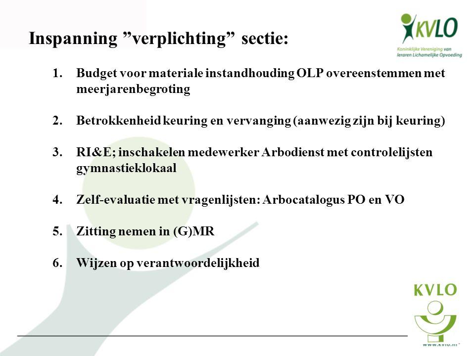 """Inspanning """"verplichting"""" sectie: 1.Budget voor materiale instandhouding OLP overeenstemmen met meerjarenbegroting 2.Betrokkenheid keuring en vervangi"""