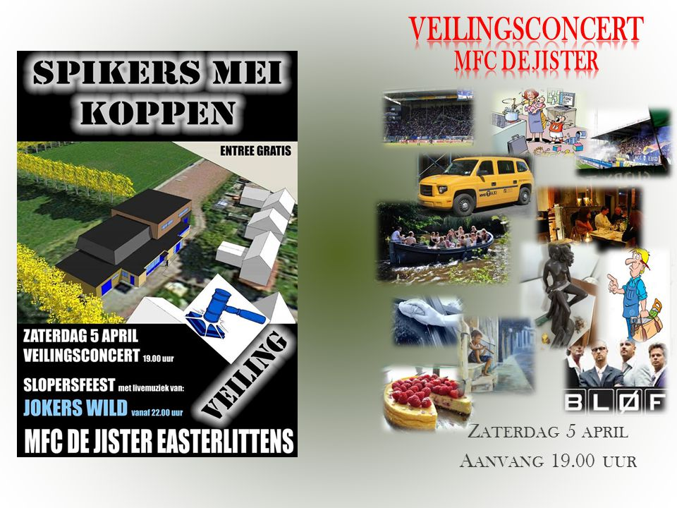 Z ATERDAG 5 APRIL A ANVANG UUR