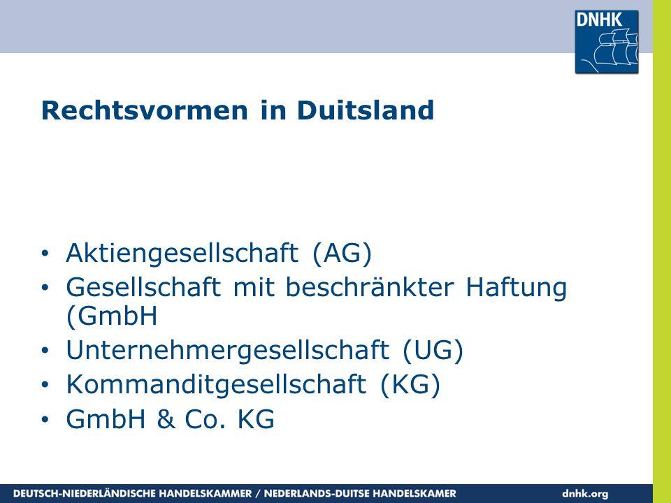 Rechtsvormen in Duitsland • Aktiengesellschaft (AG) • Gesellschaft mit beschränkter Haftung (GmbH • Unternehmergesellschaft (UG) • Kommanditgesellscha