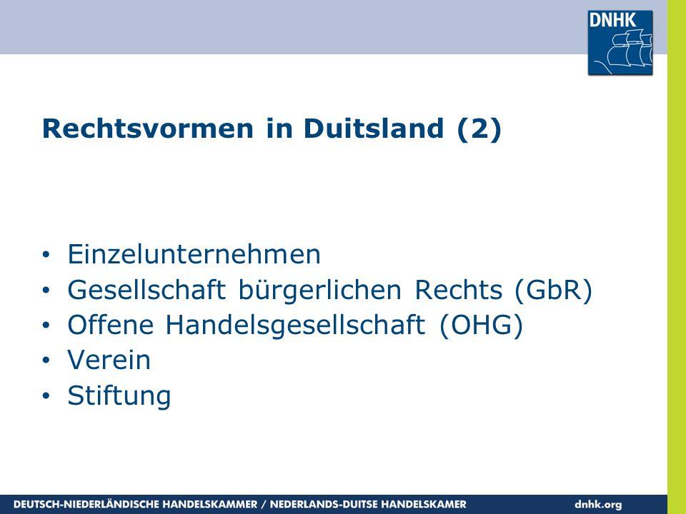 Rechtsvormen in Duitsland (2) • Einzelunternehmen • Gesellschaft bürgerlichen Rechts (GbR) • Offene Handelsgesellschaft (OHG) • Verein • Stiftung