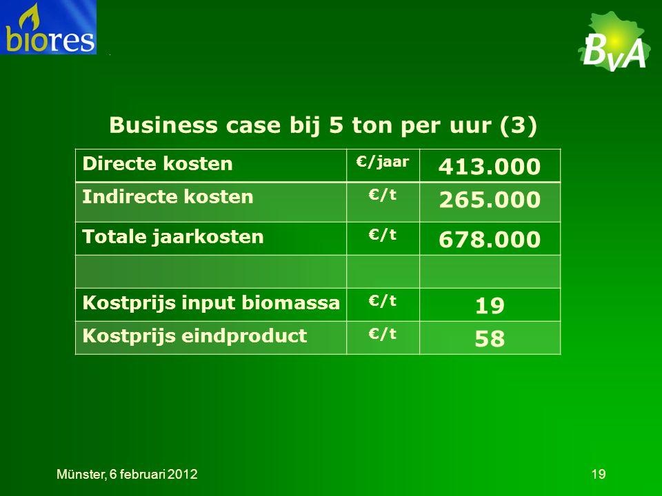 Business case bij 5 ton per uur (3) Directe kosten €/jaar 413.000 Indirecte kosten €/t 265.000 Totale jaarkosten €/t 678.000 Kostprijs input biomassa €/t 19 Kostprijs eindproduct €/t 58 19Münster, 6 februari 2012