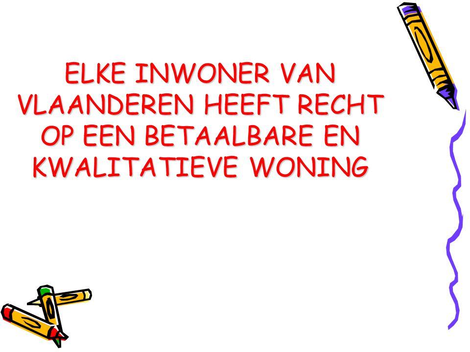 Wonen in Vlaanderen •Stimuleren aankoop eigen woning •77% huiseigenaars •6% sociale woningen •12.5% heeft recht op sociale woning •In steden: 50% huurders