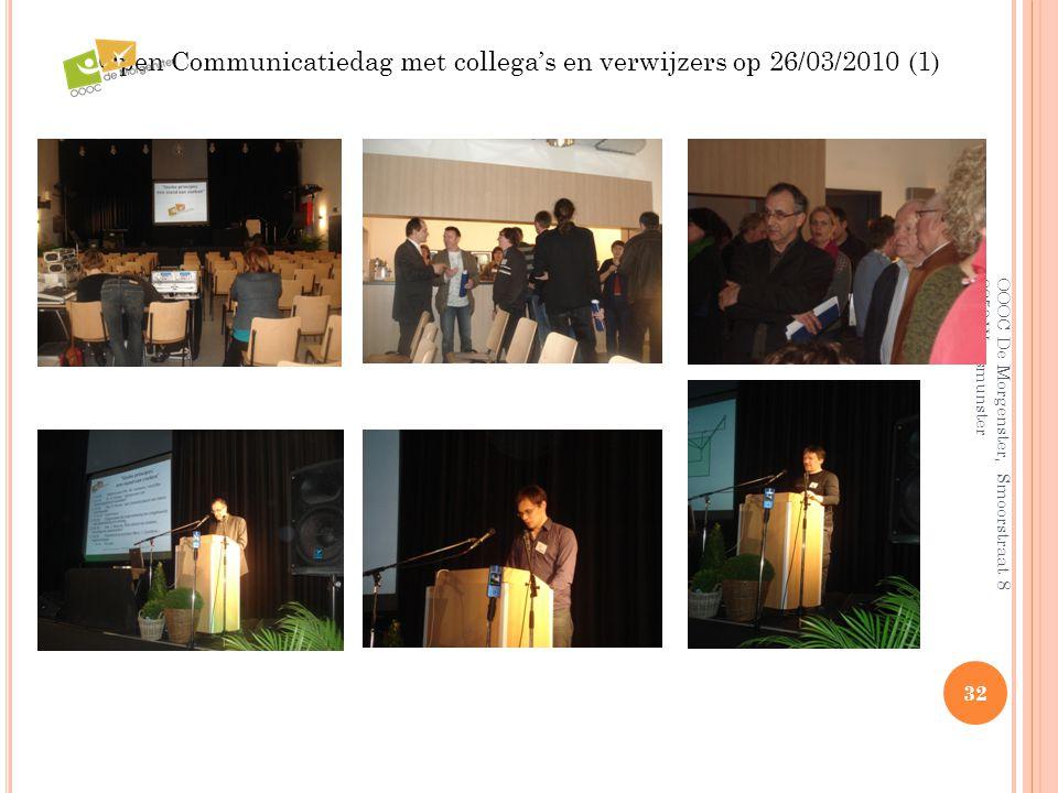 OOOC De Morgenster, Smoorstraat 8 9250 Waasmunster 32 Open Communicatiedag met collega's en verwijzers op 26/03/2010 (1)