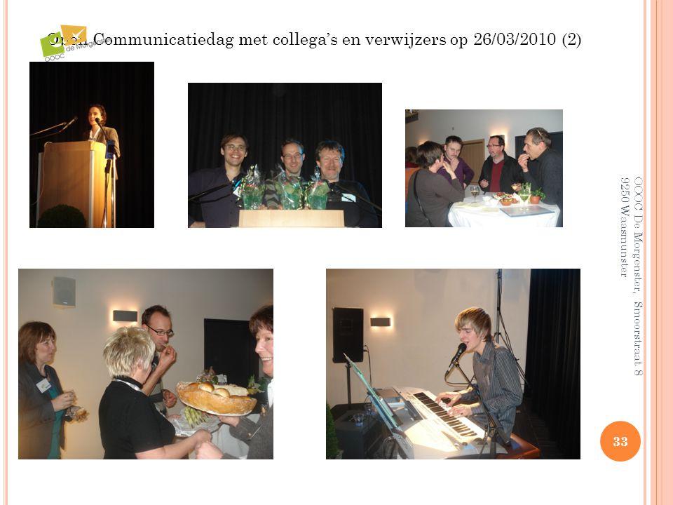 OOOC De Morgenster, Smoorstraat 8 9250 Waasmunster 33 Open Communicatiedag met collega's en verwijzers op 26/03/2010 (2)