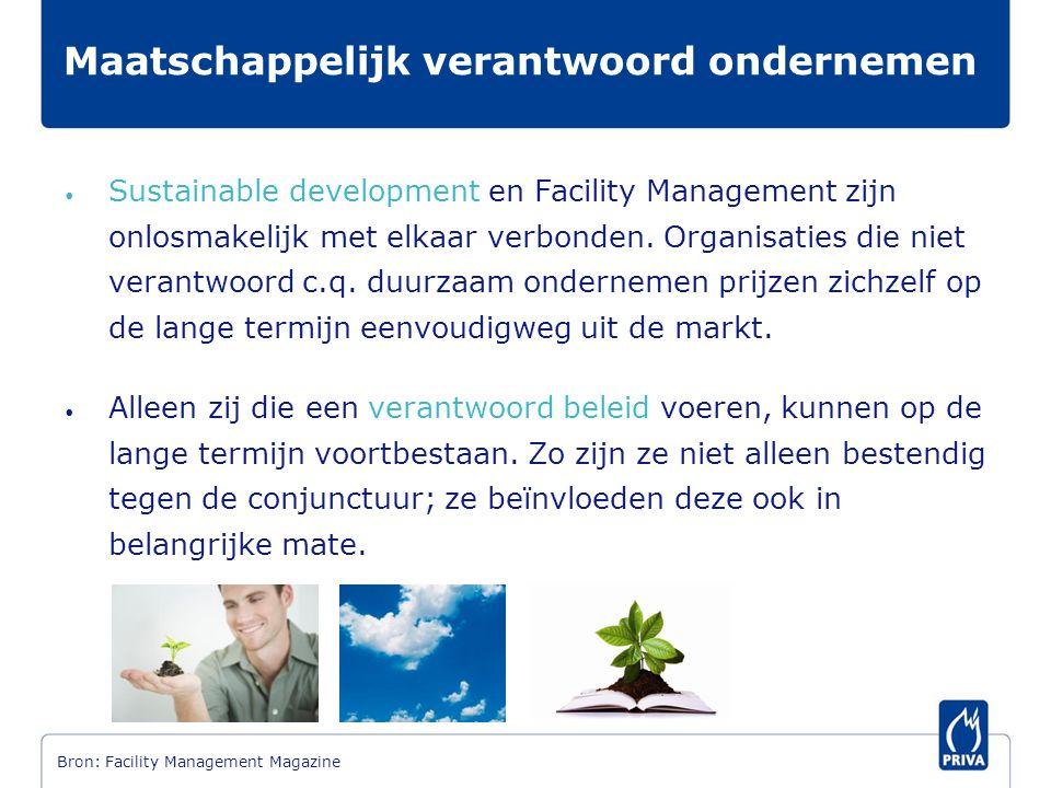 • Sustainable development en Facility Management zijn onlosmakelijk met elkaar verbonden. Organisaties die niet verantwoord c.q. duurzaam ondernemen p