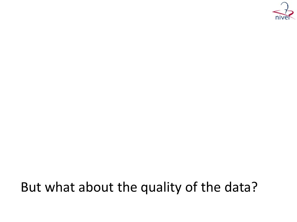 But what about the quality of the data?
