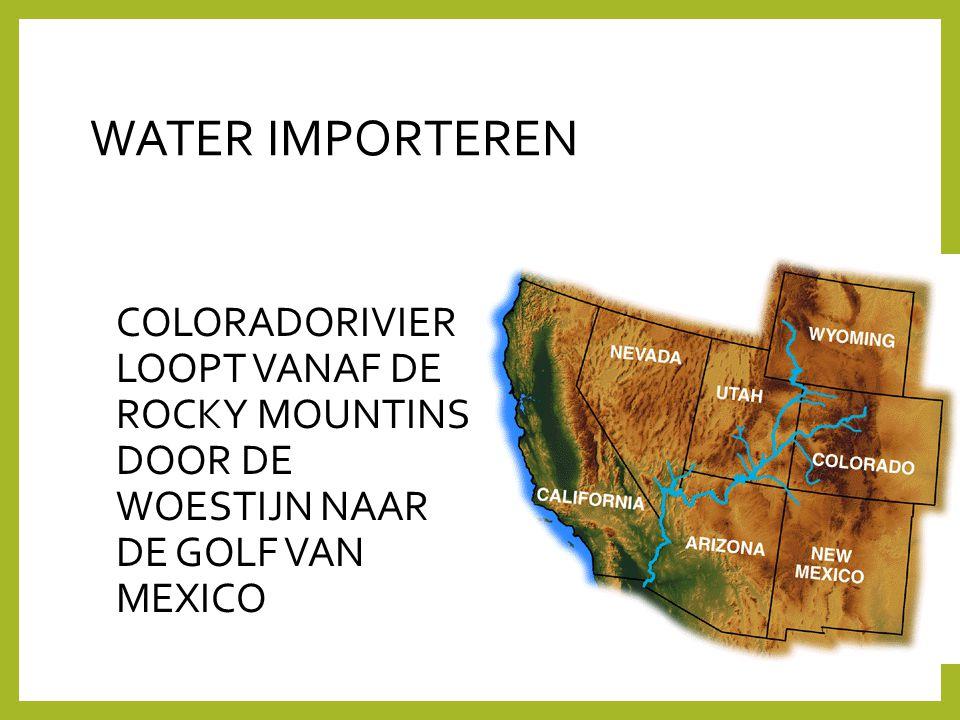 WATER IMPORTEREN COLORADORIVIER LOOPT VANAF DE ROCKY MOUNTINS DOOR DE WOESTIJN NAAR DE GOLF VAN MEXICO