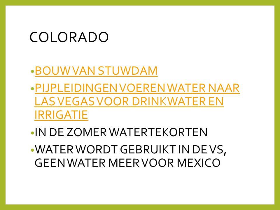 COLORADO • BOUW VAN STUWDAM BOUW VAN STUWDAM • PIJPLEIDINGEN VOEREN WATER NAAR LAS VEGAS VOOR DRINKWATER EN IRRIGATIE PIJPLEIDINGEN VOEREN WATER NAAR