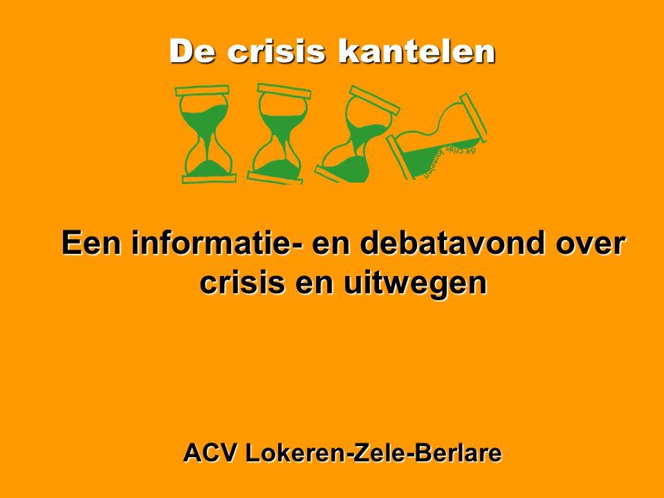 De crisis kantelen • huidige economische en financiële crisis is de zwaarste sinds tachtig jaar • ze brak uit in het najaar 2008 en is mondiaal (kredietcrisis – bankroet van Lehman Brothers) • ze bracht wanverhoudingen aan het licht die zich jarenlang opstapelden
