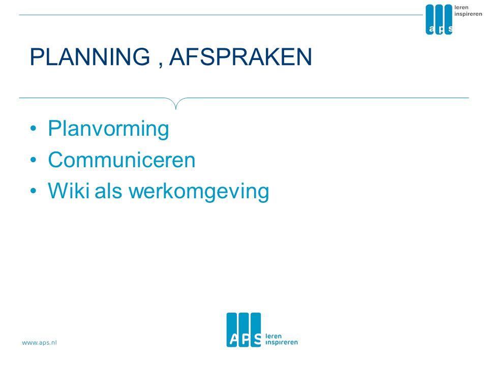 PLANNING, AFSPRAKEN •Planvorming •Communiceren •Wiki als werkomgeving