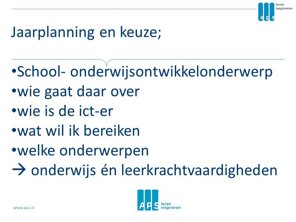 Jaarplanning en keuze; • School- onderwijsontwikkelonderwerp • wie gaat daar over • wie is de ict-er • wat wil ik bereiken • welke onderwerpen  onder