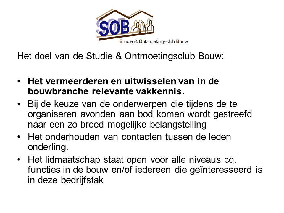 Het doel van de Studie & Ontmoetingsclub Bouw: •Het vermeerderen en uitwisselen van in de bouwbranche relevante vakkennis.