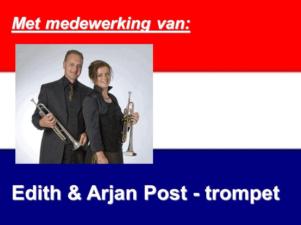 Met medewerking van: Edith & Arjan Post - trompet