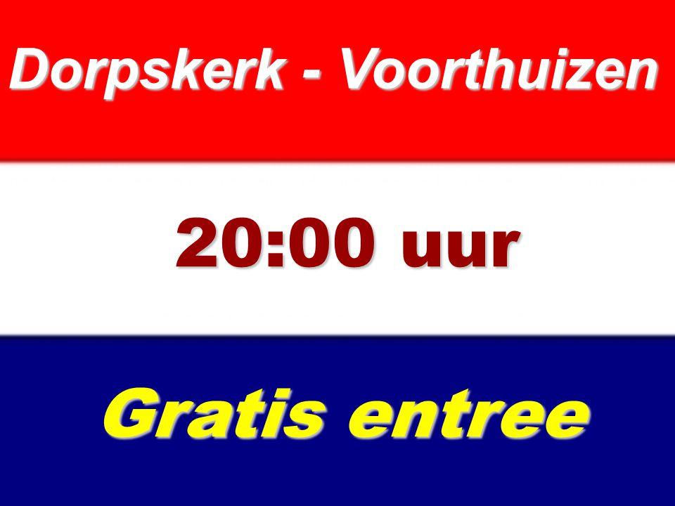 Dorpskerk - Voorthuizen 20:00 uur Gratis entree