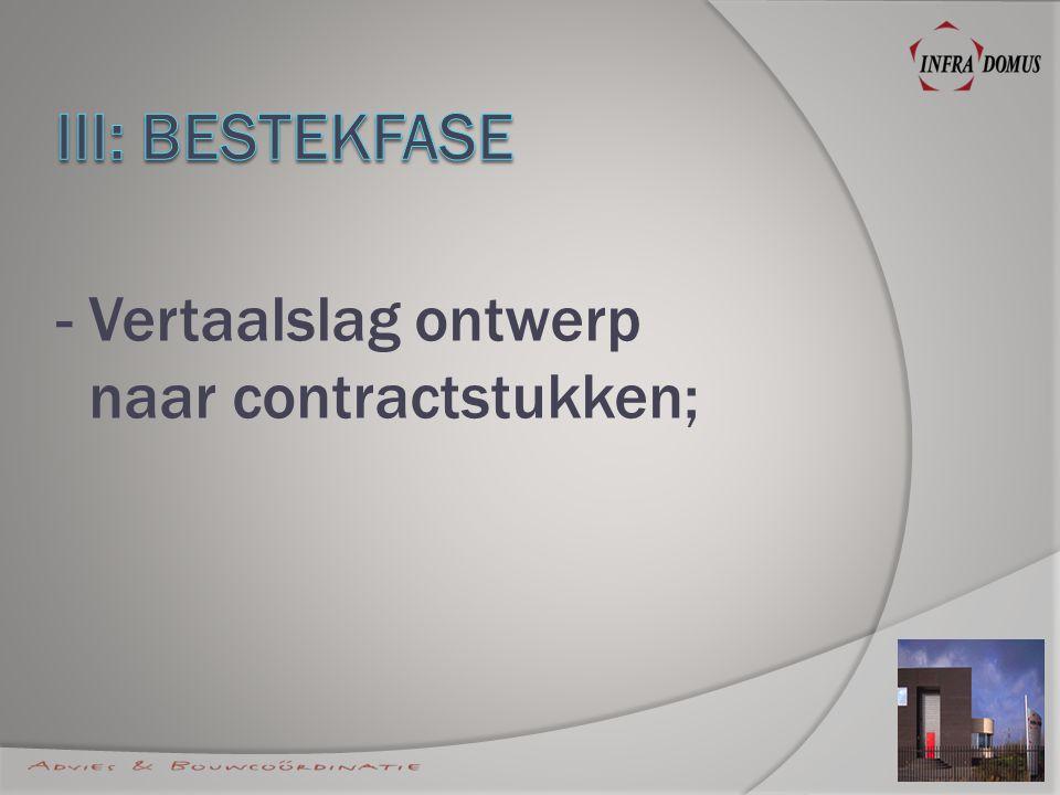 - Vertaalslag ontwerp naar contractstukken;