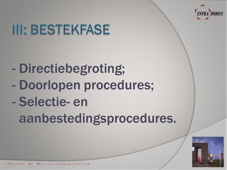 - Directiebegroting; - Doorlopen procedures; - Selectie- en aanbestedingsprocedures.