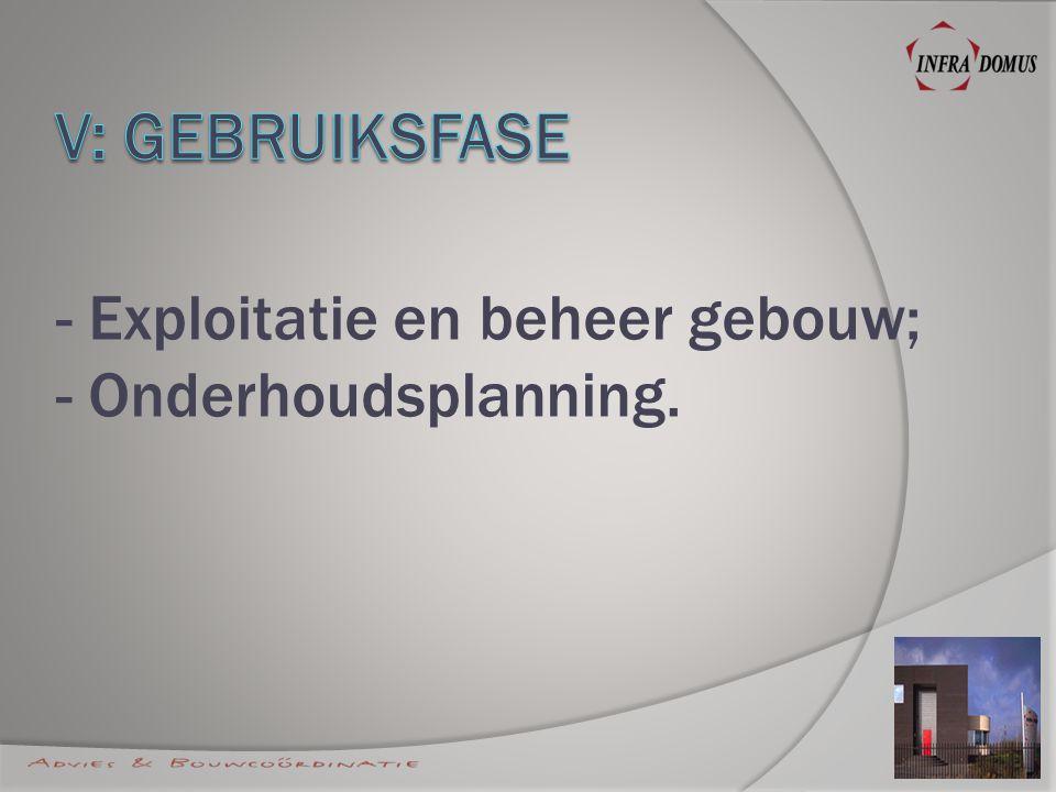 - Exploitatie en beheer gebouw; - Onderhoudsplanning.