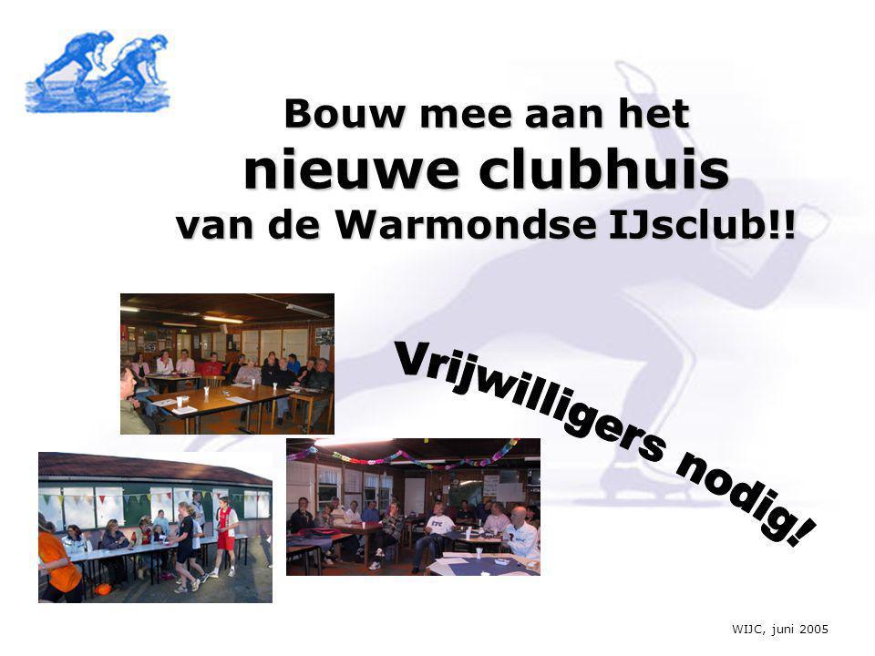 WIJC, juni 2005 Bouw mee aan het nieuwe clubhuis van de Warmondse IJsclub!!