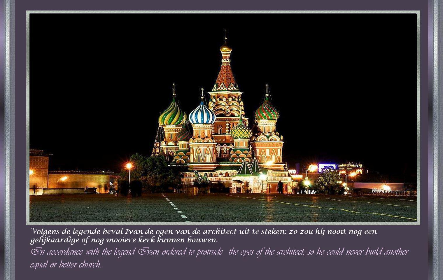 St-Basilius kathedraal Moskou Deze kerk werd in 1555 gebouwd op vraag van Tsaar Ivan de Verschrikkelijke: het is een juweeltje van wereld architectuur Constructed in 1555 on request of Tsar Ivan the Terrible, it is a jewel of world architecture