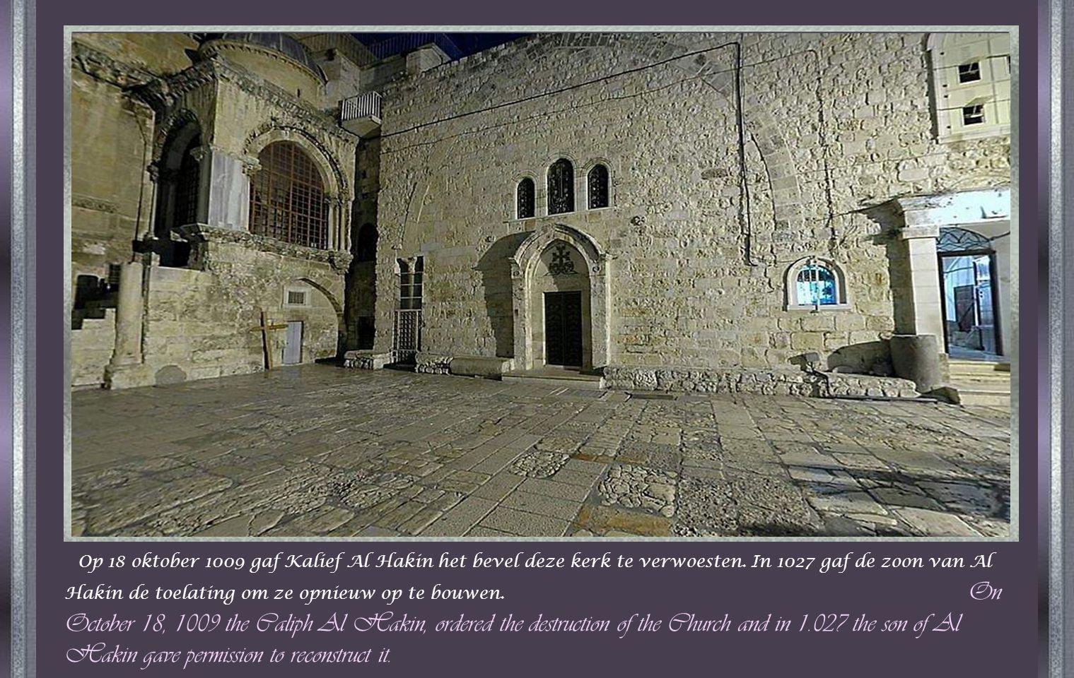 Op 18 oktober 1009 gaf Kalief Al Hakin het bevel deze kerk te verwoesten.