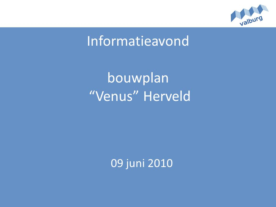 "Informatieavond bouwplan ""Venus"" Herveld 09 juni 2010"