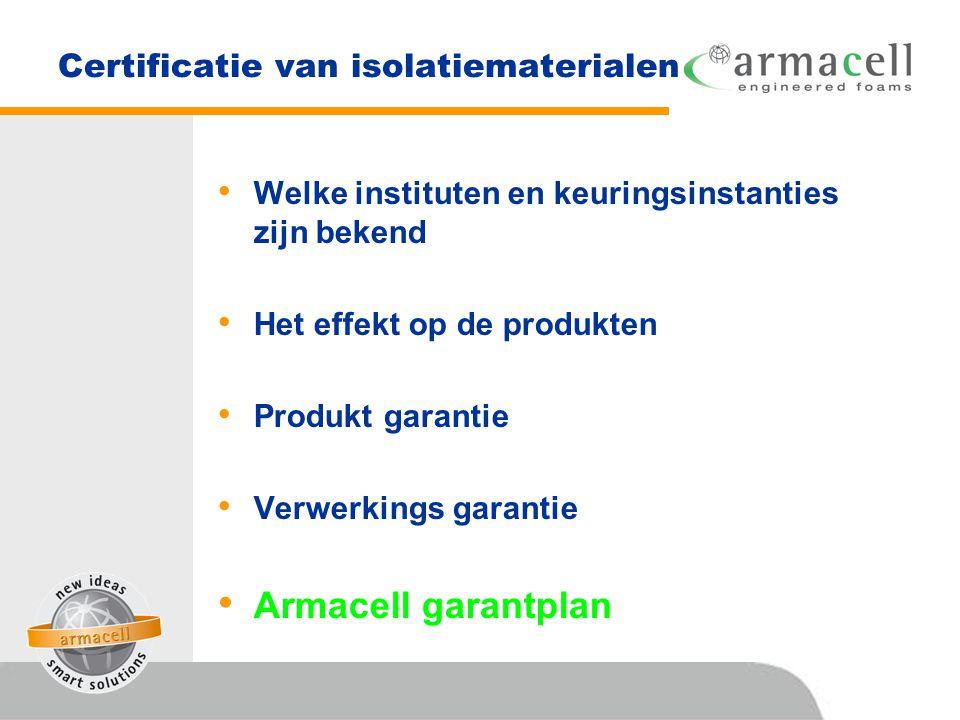 Certificatie van isolatiematerialen • Welke instituten en keuringsinstanties zijn bekend • Het effekt op de produkten • Produkt garantie • Verwerkings