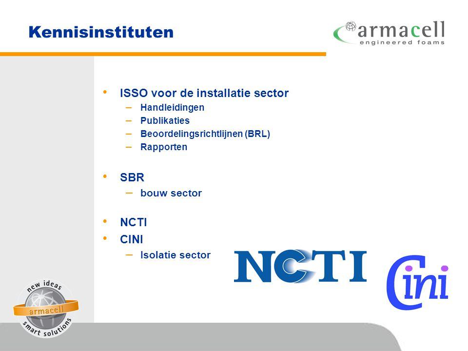 Kennisinstituten • ISSO voor de installatie sector – Handleidingen – Publikaties – Beoordelingsrichtlijnen (BRL) – Rapporten • SBR – bouw sector • NCT