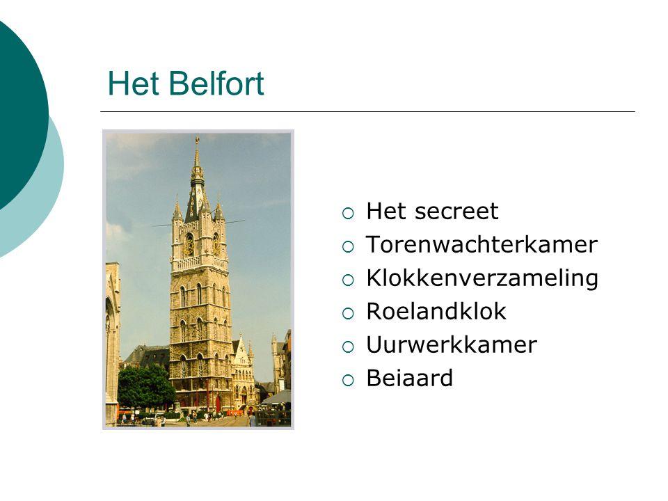 Het Belfort  Het secreet  Torenwachterkamer  Klokkenverzameling  Roelandklok  Uurwerkkamer  Beiaard