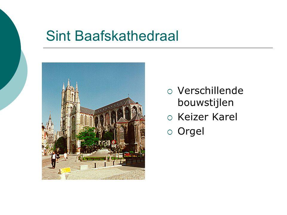 Sint Baafskathedraal  Verschillende bouwstijlen  Keizer Karel  Orgel
