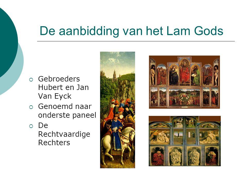 De aanbidding van het Lam Gods  Gebroeders Hubert en Jan Van Eyck  Genoemd naar onderste paneel  De Rechtvaardige Rechters
