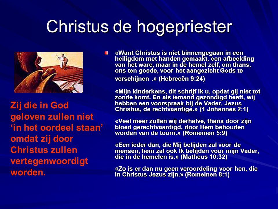 Christus de hogepriester «Want Christus is niet binnengegaan in een heiligdom met handen gemaakt, een afbeelding van het ware, maar in de hemel zelf,