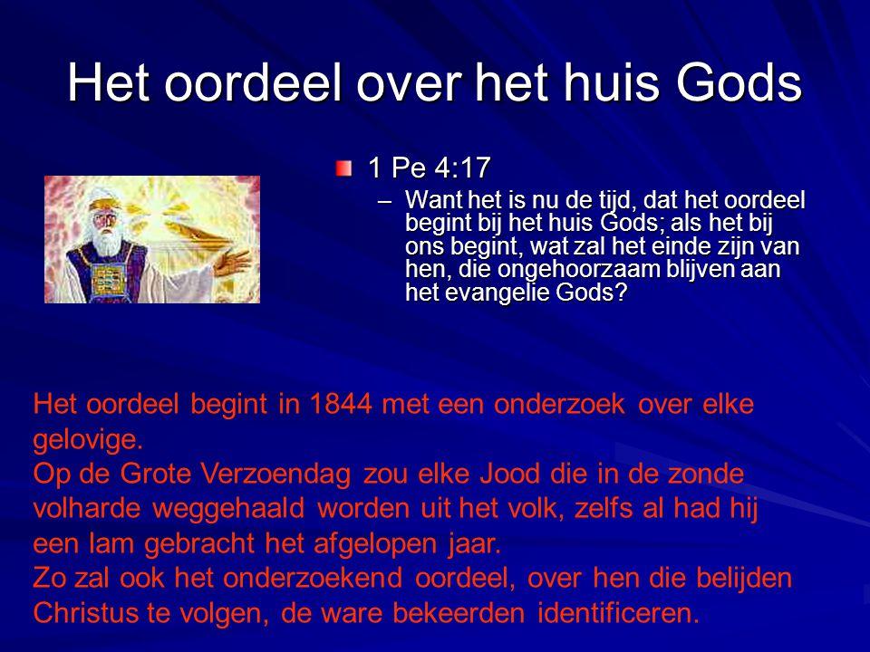 Het oordeel over het huis Gods 1 Pe 4:17 –Want het is nu de tijd, dat het oordeel begint bij het huis Gods; als het bij ons begint, wat zal het einde