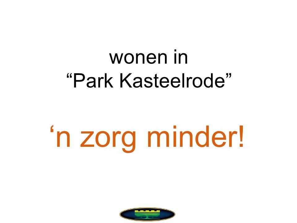 wonen in Park Kasteelrode 'n zorg minder!
