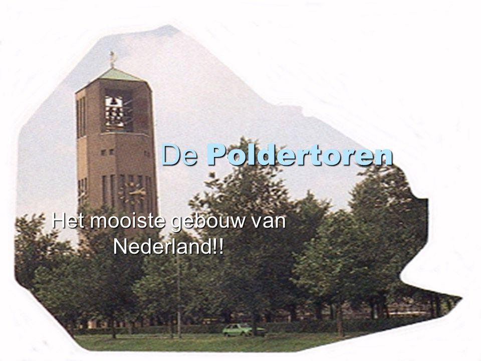 De Poldertoren Het mooiste gebouw van Nederland!!