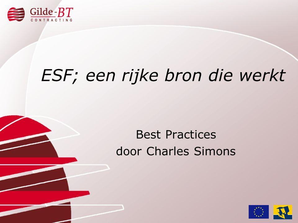 •Toelichting organisatie Gilde-BT •Resultaten ESF periode 1994 – 1999 •ESF: voor wie.