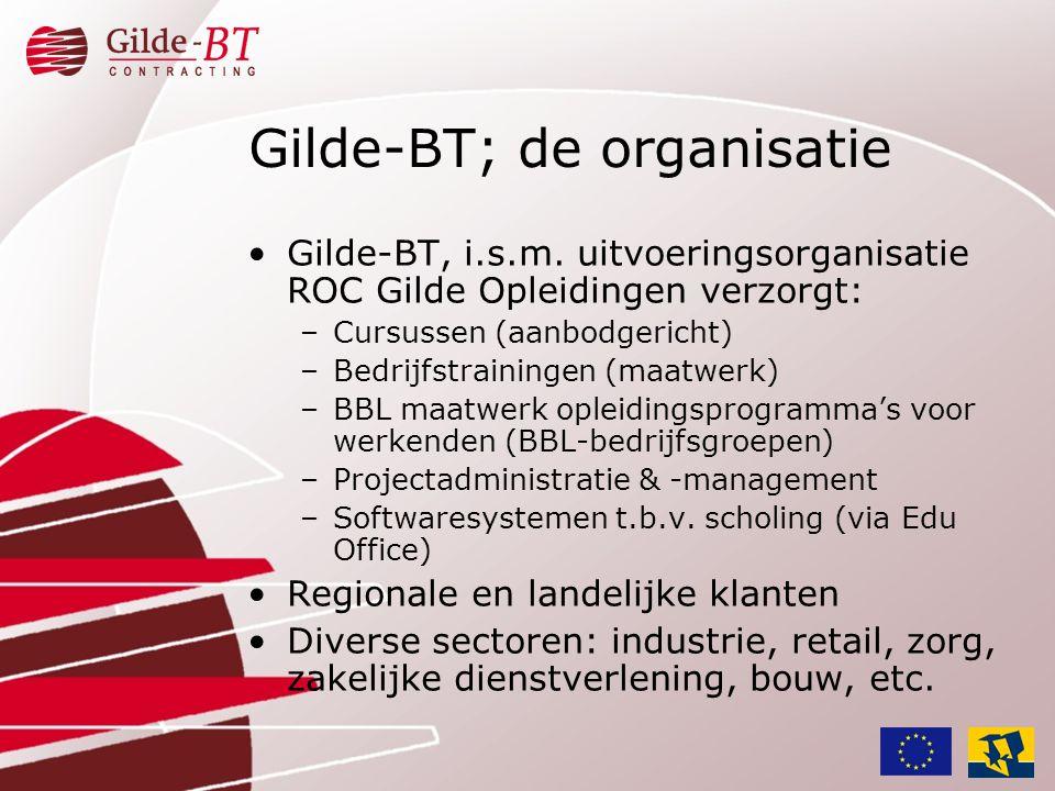 •Gilde-BT, i.s.m. uitvoeringsorganisatie ROC Gilde Opleidingen verzorgt: –Cursussen (aanbodgericht) –Bedrijfstrainingen (maatwerk) –BBL maatwerk oplei