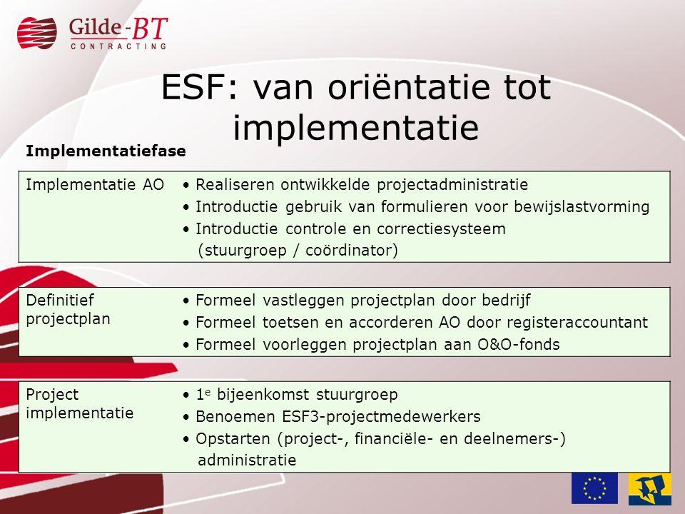 Implementatiefase Implementatie AO• Realiseren ontwikkelde projectadministratie • Introductie gebruik van formulieren voor bewijslastvorming • Introdu