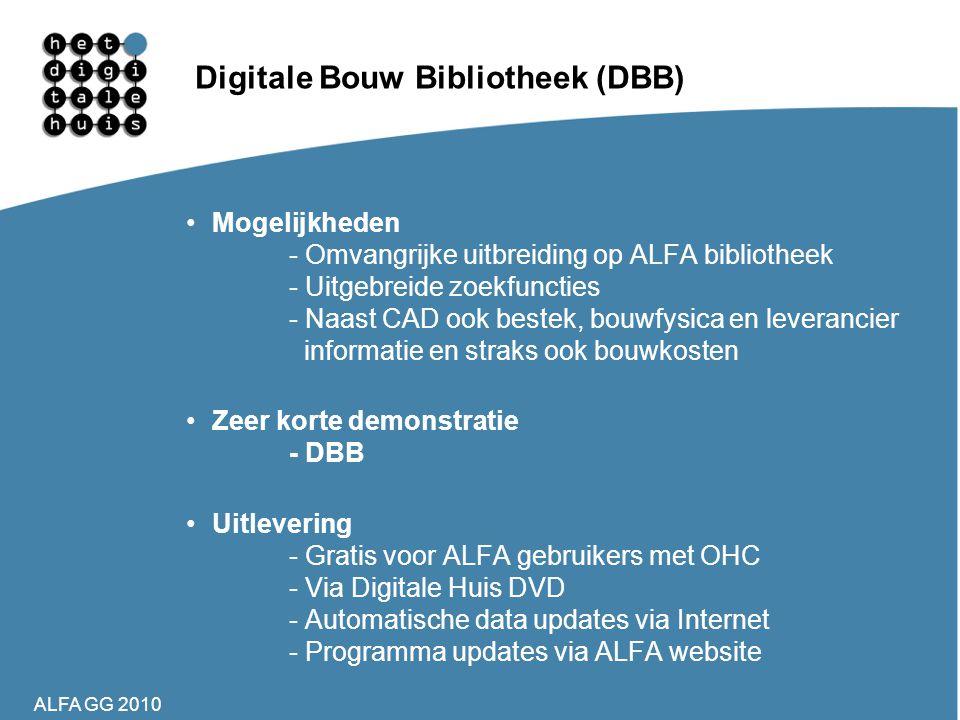 ALFA GG 2010 Digitale Bouw Bibliotheek (DBB) •Mogelijkheden - Omvangrijke uitbreiding op ALFA bibliotheek - Uitgebreide zoekfuncties - Naast CAD ook b