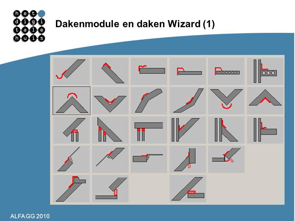 ALFA GG 2010 Dakenmodule en daken Wizard (1) •Complete doorsnede en details vanuit 3D dak •Bouwkundig correct •Details –Nok, goot –Wand aansluitingen
