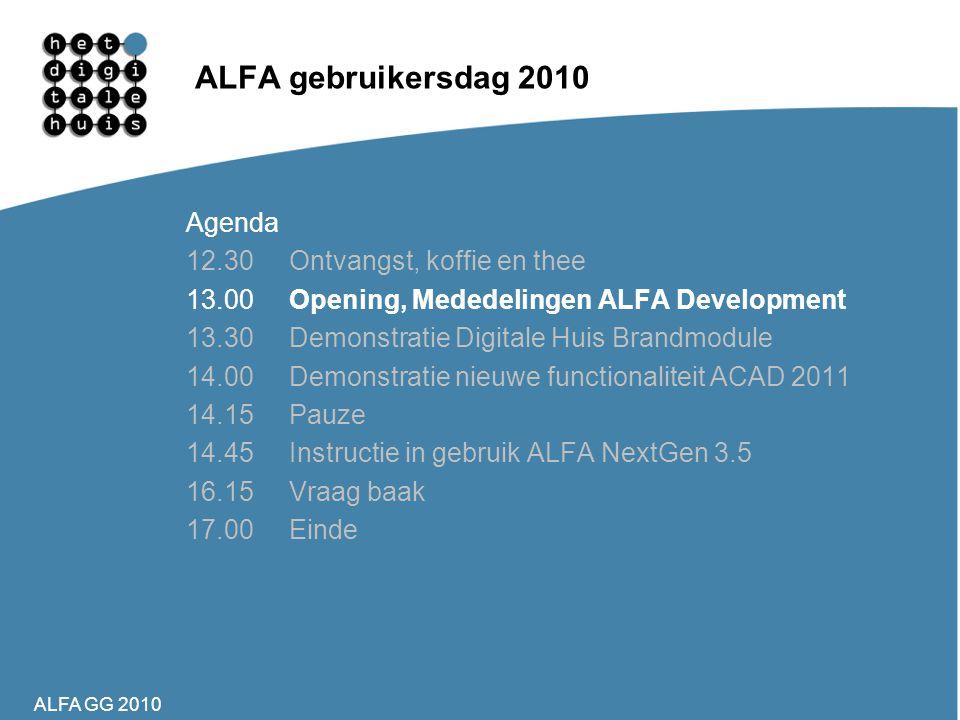 ALFA GG 2010 ALFA gebruikersdag 2010 Agenda 12.30Ontvangst, koffie en thee 13.00Opening, Mededelingen ALFA Development 13.30Demonstratie Digitale Huis