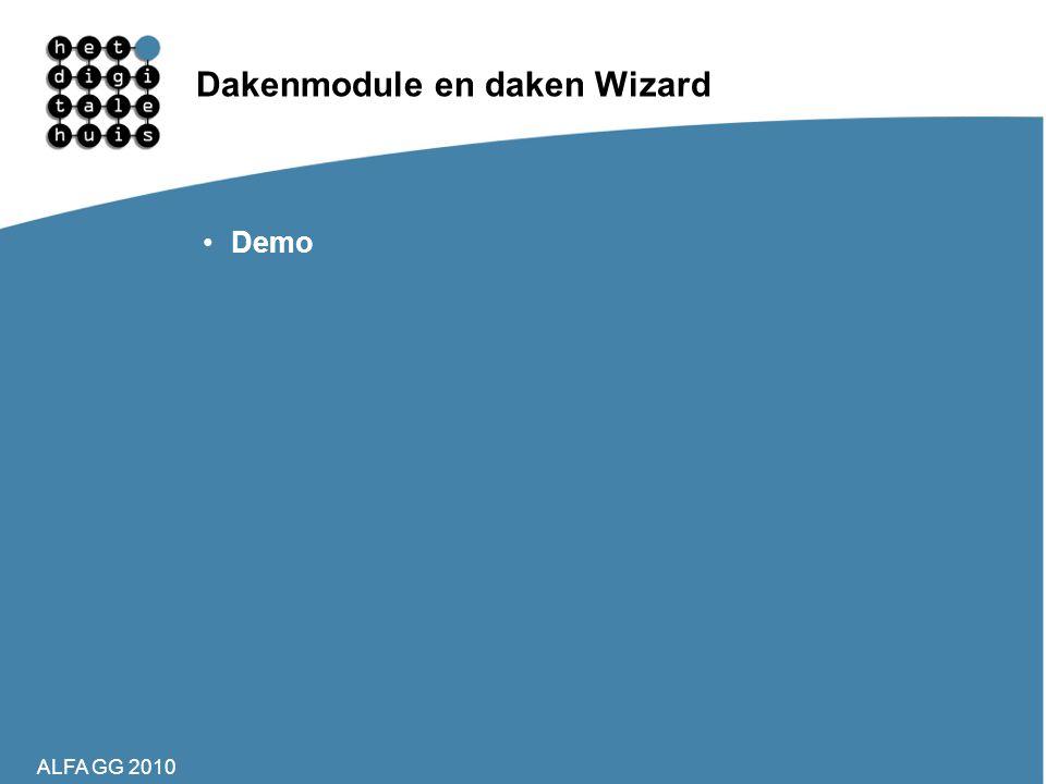 ALFA GG 2010 Dakenmodule en daken Wizard •Demo