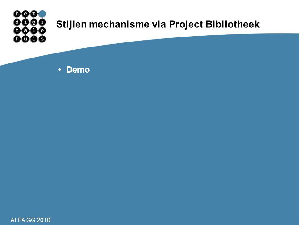 ALFA GG 2010 Stijlen mechanisme via Project Bibliotheek •Demo