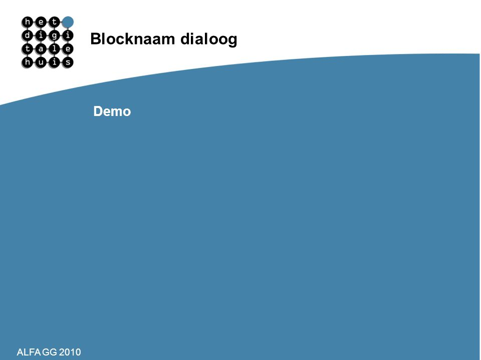ALFA GG 2010 Blocknaam dialoog Demo