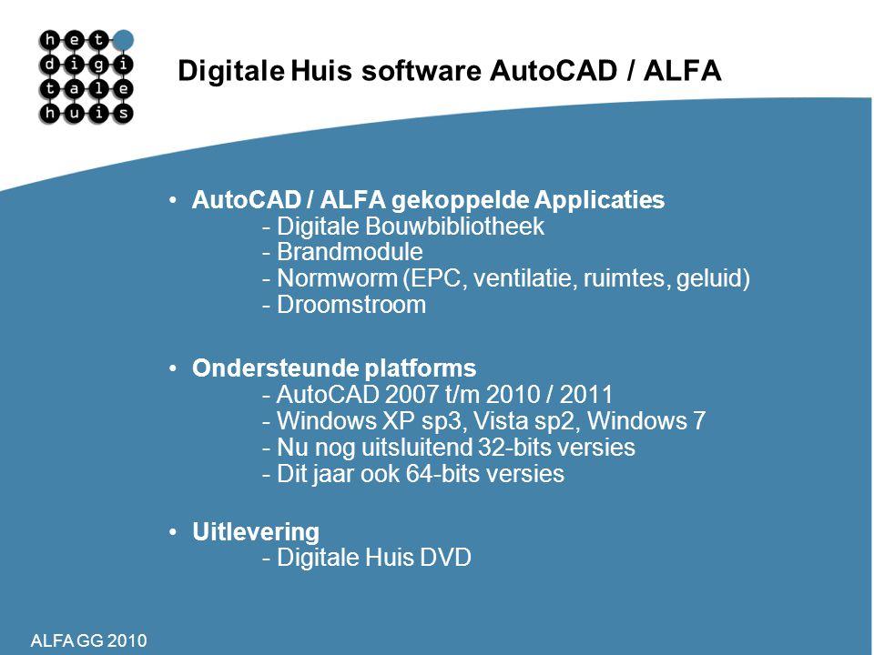 ALFA GG 2010 Digitale Huis software AutoCAD / ALFA •AutoCAD / ALFA gekoppelde Applicaties - Digitale Bouwbibliotheek - Brandmodule - Normworm (EPC, ve